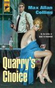 Quarry's Choice