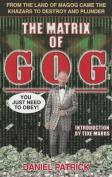 The Matrix of Gog