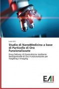 Studio Di Nanomedicina a Base Di Particelle Di Oro Funzionalizzate [ITA]