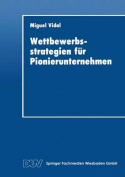 Wettbewerbsstrategien Fur Pionierunternehmen