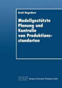 Modellgestutzte Planung Und Kontrolle Von Produktionsstandorten