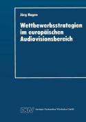 Wettbewerbsstrategien Im Europaischen Audiovisionsbereich