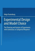 Experimental Design and Model Choice