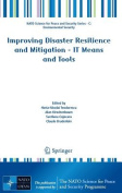 Improving Disaster Resilience and Mitigation - IT Means and Tools (NATO Science for Peace and Security Series C
