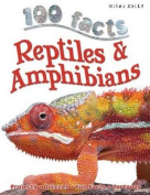 100 Facts Reptiles & Amphibians