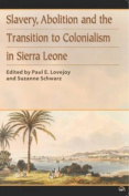 Slavery, Abolition and the Transition to Colonisation in Sierra Leone