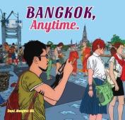 Bangkok, Anytime