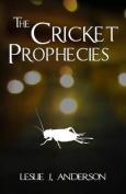 The Cricket Prophecies