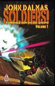 Soldiers! Volume 1