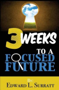 3 Weeks to a Focused Future