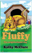 Fluffy - The Neighborhood Dog