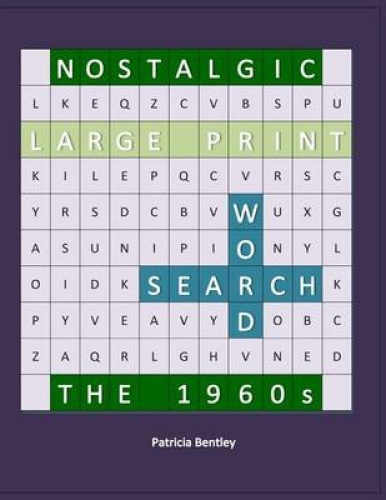 Nostalgic Large Print Word Search: The 1960s by Patricia Bentley.