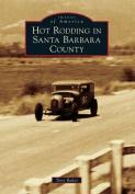 Hot Rodding in Santa Barbara County (Images of America