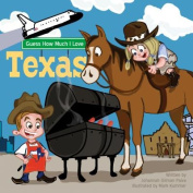 Guess How Much I Love Texas [Board book]