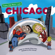 Guess How Much I Love Chicago [Board book]