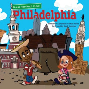 Guess How Much I Love Philadelphia [Board book]