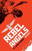 Rebel Angels Vol 1