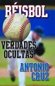 Beisbol: Verdades Ocultas [Spanish]