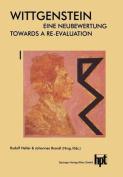 Wittgenstein Eine Neubewertung / Wittgenstein Towards a Re-Evaluation [GER]