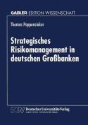 Strategisches Risikomanagement in Deutschen Grossbanken