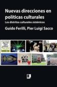 Nuevas Direcciones En Politicas Culturales [Spanish]