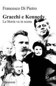 Gracchi E Kennedy La Storia Va in Scena [ITA]