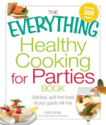 The Everything Healthy Cooking for Parties Book