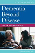 Dementia Beyond Disease