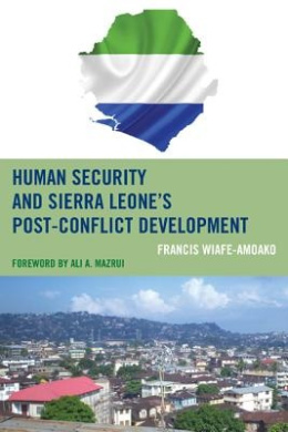 Human Security and Sierra Leone's Post-Conflict Development Download Free PDF