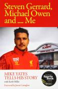 Steven Gerrard, Michael Owen and Me.