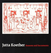 Jutta Koether - Seasons and Sacraments