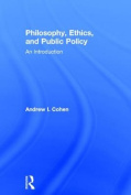 Philosophy, Ethics, and Public Policy