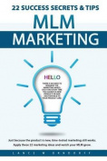 22 MLM Marketing Success Tips & Secrets