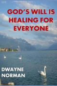 God's Will Is Healing for Everyone