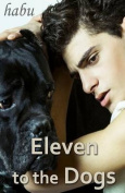 Eleven to the Dogs