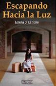 Escapando Hacia La Luz [Spanish]