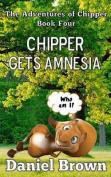 Chipper Gets Amnesia