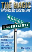 The Magic of Choosing Uncertainty