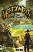 Montgomery's Trouble in the Underworld