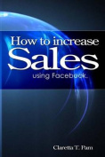 How to Increase Sales Using Facebook.