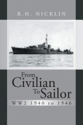 From Civilian to Sailor Ww2 1940 to 1946
