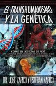 El Transhumanismo y La Genetica [Spanish]