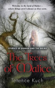 The Trees of Malice