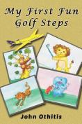 My First Fun Golf Steps
