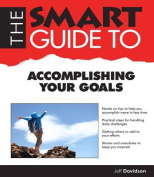 Smart Guide to Acomplishing Your Goals (Smart Guides