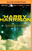 Harry Harrison Selected Sci-Fi Stories [Audio]
