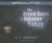 The Dream-Quest of Unknown Kadath [Audio]