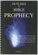 Outlines in Bible Prophecy