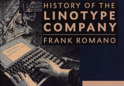 The History of the Linotype Company