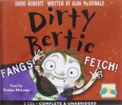 Dirty Bertie: Fangs! & Fetch! [Audio]